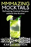 Mmmazing Mocktails: Refreshing Cocktail Recipes without the Alcohol