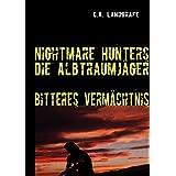 "Bitteres Verm�chtnis: Nightmare Hunters - Die Albtraumj�gervon ""Claudia Landgrafe"""