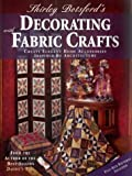 img - for Shirley Botsford's Decorating with Fabric Crafts by Shirley Botsford (1999-10-06) book / textbook / text book