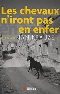 Les chevaux n'iront pas en enfer par Jan Krauze