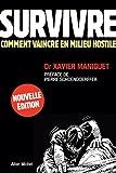 echange, troc Xavier Maniguet - Survivre : Comment vaincre en milieu hostile