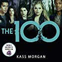 The 100 Audiobook by Kass Morgan Narrated by Justin Torres, Phoebe Strole
