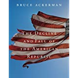The Decline and Fall of the American Republic (Tanner Lectures on Human Values)