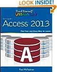 Teach Yourself VISUALLY Access 2013 (...