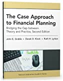 By John E. Grable PhD CFP???? RFC The Case Approach to Financial Planning: Bridging the Gap between Theory and Practice, Second Editio (2nd Edition)