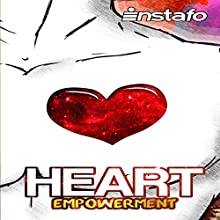 Heart Empowerment: Uncover the Strength of Your Heart | Livre audio Auteur(s) :  Instafo Narrateur(s) :  Instafo