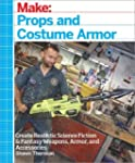 Make: Props and Costume Armor: Create...