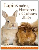 Larousse Lapins nains, hamsters et cobayes