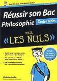 Réussir son Bac Philosophie pour les Nuls - toutes séries