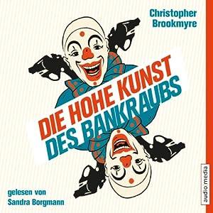 Die hohe Kunst des Bankraubs Hörbuch