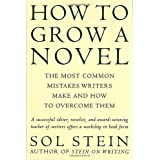 How to Grow a Novel: The Most Common Mistakes Writers Make and How to Overcome Themby Sol Stein
