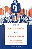 When Wall Street Met Main Street: The Quest for an Investors' Democracy