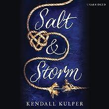 Salt & Storm (       UNABRIDGED) by Kendall Kulper Narrated by Lauren Fortgang