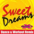 Sweet Dreams (Dynamix Workout Remix)
