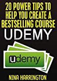 20 Power Tips To Help You Create A Bestselling Course On Udemy