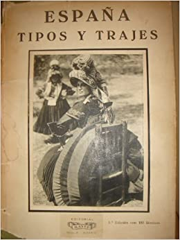 Espana, Tipos y Trajes: Jose Ortiz Echague: Amazon.com: Books