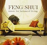 Feng Shui : Music for Balanced Living