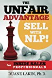 img - for The Unfair Advantage: Sell with NLP! for INSIDE SALES Professionals (The Unfair Advantage: Sell with NLP! For Selling Professionals) (Volume 1) book / textbook / text book