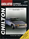 General Motors Caprice, 1990-93 Repair Manual: Chilton's Total Car Care Repair Manuals