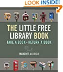 The Little Free Library Book (Books i...