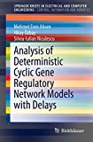 img - for Analysis of Deterministic Cyclic Gene Regulatory Network Models with Delays (SpringerBriefs in Electrical and Computer Engineering / SpringerBriefs in Control, Automation and Robotics) book / textbook / text book