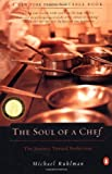 img - for By Michael Ruhlman The Soul of a Chef: The Journey Toward Perfection (Reissue) book / textbook / text book