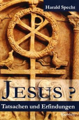 Buch: Jesus? Tatsachen und Erfindungen von Harald Specht