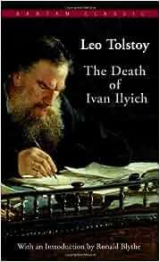 The Death of Ivan Ilyich (Bantam Classics): Leo Tolstoy