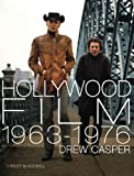 Hollywood Film 1963-1976: Years of Revolution and Reaction