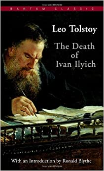 "Essay: An Analysis of Tolstoy's ""Death of Ivan Ilyich"""