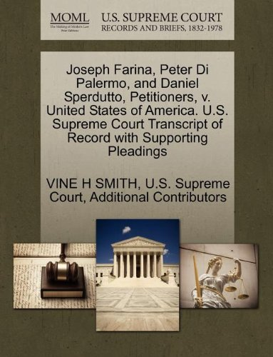 Joseph Farina, Peter Di Palermo, and Daniel Sperdutto, Petitioners, v. United States of America. U.S. Supreme Court Tran