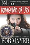 Bodyguard of Lies (The Cellar) (Volume 1)