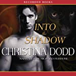 Into the Shadow (       UNABRIDGED) by Christina Dodd Narrated by Richard Ferrone