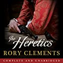 The Heretics (       UNABRIDGED) by Rory Clements Narrated by Gareth Armstrong