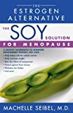 img - for The Soy Solution for Menopause: The Estrogen Alternative by Dr. Machelle Seibel (2002-10-01) book / textbook / text book