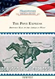 Tim McNeese The Pony Express (Milestones in American History)