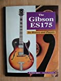 Adrian Ingram Gibson ES 175: Its History and Players