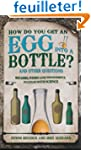 How Do You Get an Egg into a Bottle?:...