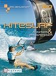Kitesurf : S'initier et progresser
