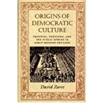 img - for [ { ORIGINS OF DEMOCRATIC CULTURE: PRINTING, PETITIONS, AND THE PUBLIC SPHERE IN EARLY-MODERN ENGLAND (PRINCETON STUDIES IN CULTURAL SOCIOLOGY) } ] by Zaret, David (AUTHOR) Dec-28-1999 [ Hardcover ] book / textbook / text book