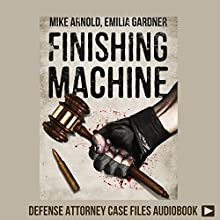 Finishing Machine: Was It Road Rage Murder or Self-Defense? A Trained Killer's Fight for Justice Audiobook by Mike Arnold, Emilia Gardner Narrated by Spencer Cannon
