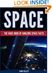 SPACE FACTS: The Huge Book of Amazing...