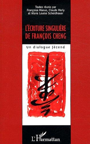 Ecriture Singuliere de François Cheng