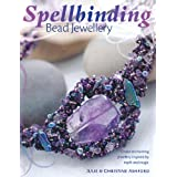 Spellbinding Bead Jewellery: Create Enchanting Jewellery Inspired by Myth and Magicby Julie Ashford