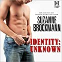 Identity: Unknown Audiobook by Suzanne Brockmann Narrated by Kristin Watson Heintz