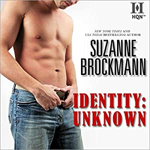 Identity: Unknown | [Suzanne Brockmann]