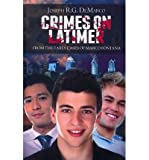 img - for [ [ [ Crimes on Latimer: The Early Cases of Marco Fontana - Greenlight [ CRIMES ON LATIMER: THE EARLY CASES OF MARCO FONTANA - GREENLIGHT BY DeMarco, Joseph R G ( Author ) Mar-03-2012[ CRIMES ON LATIMER: THE EARLY CASES OF MARCO FONTANA - GREENLIGHT [ CRIMES ON LATIMER: THE EARLY CASES OF MARCO FONTANA - GREENLIGHT BY DEMARCO, JOSEPH R G ( AUTHOR ) MAR-03-2012 ] By DeMarco, Joseph R G ( Author )Mar-03-2012 Paperback book / textbook / text book