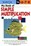 My Book of Simple Multiplication (Kumon Workbooks)