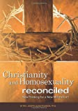 img - for Christianity and Homosexuality Reconciled: New Thinking for a New Millennium! book / textbook / text book