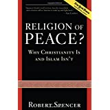 A Religion of Peace?: Why Christianity is and Islam isn'tby Robert Spencer